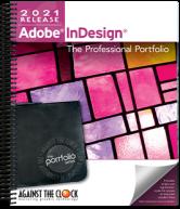 Adobe InDesign 2021: The Professional Portfolio
